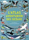 Emily Hawkins et Lucy Letherland - L'atlas aventurier des océans.