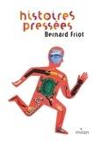 Bernard Friot - Histoires pressées  : Histoires pressées.