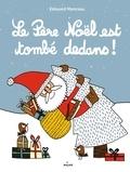Le Père Noël est tombé dedans ! / Edouard Manceau | Manceau, Edouard (1969-....)