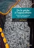 Fabrice Teletchea - De la pêche à l'aquaculture - Demain, quels poissons dans nos assiettes ?.