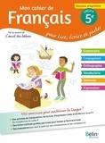 Florence Randanne - Mon cahier de français 5e Cycle 4 - Pour lire, écrire, parler.
