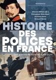 Joël Cornette et Vincent Milliot - Histoire des polices en France - Des guerres de religion à nos jours.