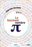 Jean-Paul Delahaye - Le Fascinant Nombre Pi.