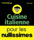Cuisine Italienne pour les nullissimes. | Laraison, Emilie. Auteur