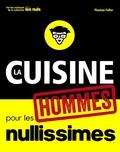 Thomas Feller - La cuisine pour les hommes nullissimes.