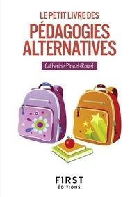 Catherine Piraud-Rouet - Le petit livre des pédagogies alternatives.