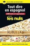 Elisenda Ségalas-Clérin et David Tarradas Agea - 2 000 mots et expressions pour tout dire en espagnol pour les nuls.
