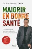 Jean-Michel Cohen - Maigrir en bonne santé.