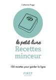Catherine Poggi - Recettes minceur - 130 recettes pour garder la ligne.