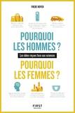Fred Royer - Pourquoi les hommes ? Pourquoi les femmes ? - Les idées reçues face aux sciences.