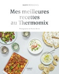 Marie Rossignol - Mes meilleures recettes au Thermomix.