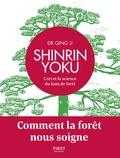 Qing Li - Shinrin Yoku - L'art et la science du bain de forêt.