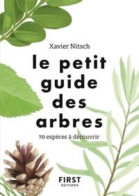 Xavier Nitsch - Le petit guide des arbres - 70 espèces à découvrir.