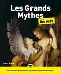 Pierre Brunel - Les grands mythes pour les Nuls.