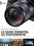 Michael Freeman - Guide de poche du photographe - L'indispensable en poche pour obtenir le meilleur de votre appareil.