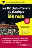 Benjamin Francois - Les 100 chefs-d'oeuvre du classique pour les nuls.