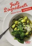 Héloïse Martel - Juste 2 ingrédients - 140 recettes.
