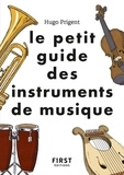 Hugo Prigent et Fabrice Del Rio Ruiz - Le petit guide des instruments de musique.