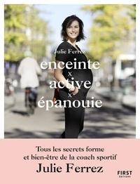 Julie Ferrez - Enceinte, active, épanouie.