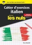 Pierre Musitelli - Cahier d'exercices Italien pour les nuls - Débutant/Faux débutant Niveaux A1-A2.