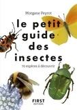 Morgane Peyrot - Le petit guide des insectes - 70 espèces à découvrir.