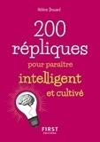 Hélène Drouard - 200 répliques pour paraître intelligent et cultivé.