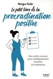 Monique Richter - Le petit livre de la procrastination positive.