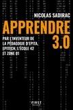 Nicolas Sadirac - Apprendre 3.0 - Par l'inventeur de la pédagogie d'Epita, Epitech, l'école 42 et Zone 01.