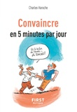 Charles Haroche - Convaincre en 5 minutes par jour.