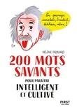 Hélène Drouard - 200 mots savants pour paraître intelligent et cultivé.