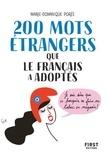 Marie-Dominique Porée - 200 mots étrangers qu'on croyait avoir inventés.