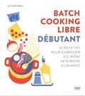 Sandra Mahut - Batch cooking libre - Débutant.