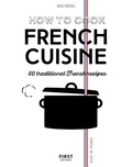 Julie Soucail - How to cook French cuisine - 50 traditionnal French recipes.