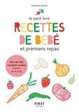 Caroline Bach - Le petit livre recettes de bébé et premiers repas.