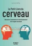 Laurianne Geffroy - Le petit livre du cerveau - Découvrez l'anatomie et le fonctionnement d'un organe fascinant.