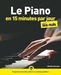 Mélanie Renaud - Le piano en 15 minutes par jour pour les Nuls.
