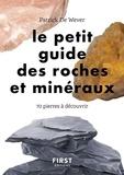 Patrick De Wever - Le petit guide des roches et minéraux - 70 pierres à découvrir.
