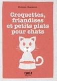 Philippe Chavanne - Croquettes, friandises et petits plats pour chats.