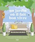 Alistair Griffiths et Matt Keightley - Un jardin où il fait bon vivre - Comment concevoir un jardin protecteur, guérisseur, nourricier et durable.