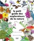 Lise Herzog - Le Petit Guide des explorateurs de la nature - Plus de 280 espèces à découvrir.