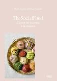 Mathieu Zouhairi et Shirley Garrier - The social food - Carnet de recettes à la maison.