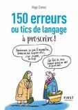 Hugo Coniez - 150 erreurs ou tics de langage à proscrire !.