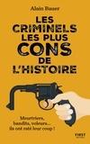 Alain Bauer - Les criminels les plus cons de l'histoire.