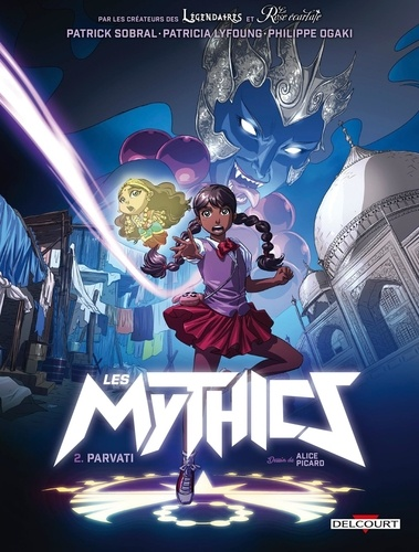 Les mythics. Tome 02, Parvati / Philippe Ogaki, Patrick Sobral, Patricia Lyfoung, Alice Picard |