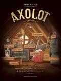 Patrick Baud et Fabien Toulmé - Axolot Tome 4 : Histoires extraordinaires & sources d'étonnement.