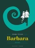 Osamu Tezuka - Barbara Intégrale : Edition 90 ans.