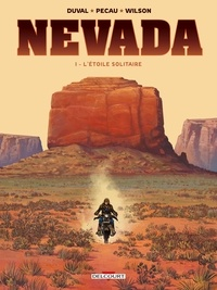 Fred Duval et Jean-Pierre Pécau - Nevada Tome 1 : L'Etoile Solitaire.