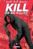 Ed Brubaker - Kill or Be Killed T02.