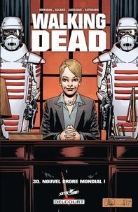 Robert Kirkman - Walking Dead T30 - Nouvel ordre mondial !.