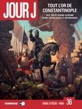 Fred Duval - Jour J T36 - Tout l'or de Constantinople.